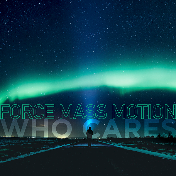 Force Mass Motion - Who Cares